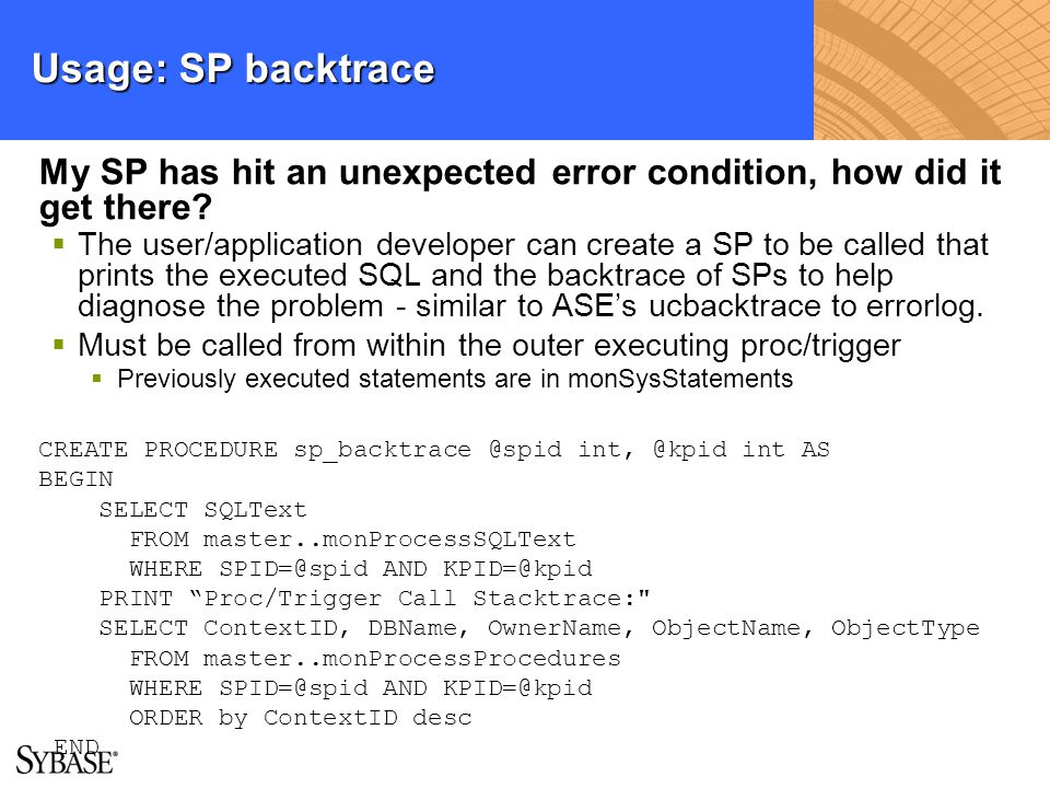 My SP has hit an unexpected error condition, how did it get there? The user/application developer can create a SP to be called that prints the execute