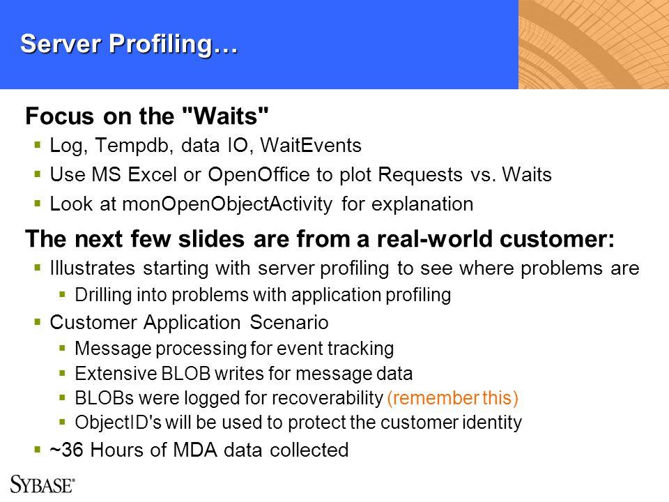Server Profiling… Focus on the