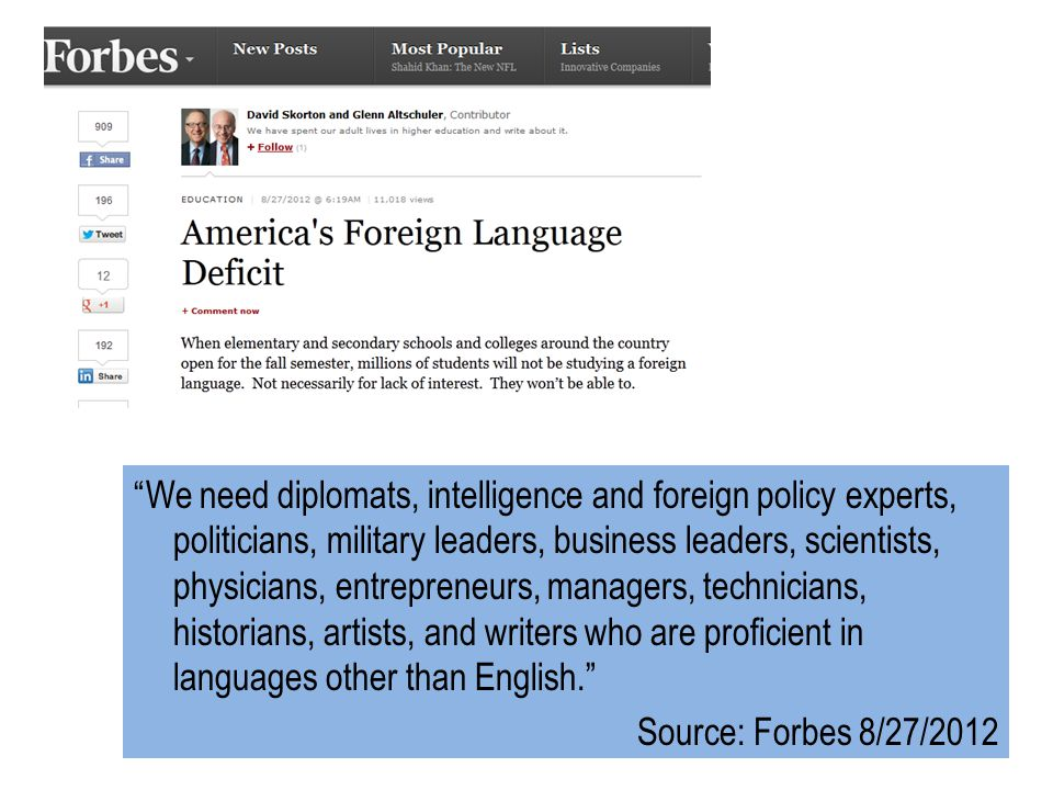 We need diplomats, intelligence and foreign policy experts, politicians, military leaders, business leaders, scientists, physicians, entrepreneurs, managers, technicians, historians, artists, and writers who are proficient in languages other than English.