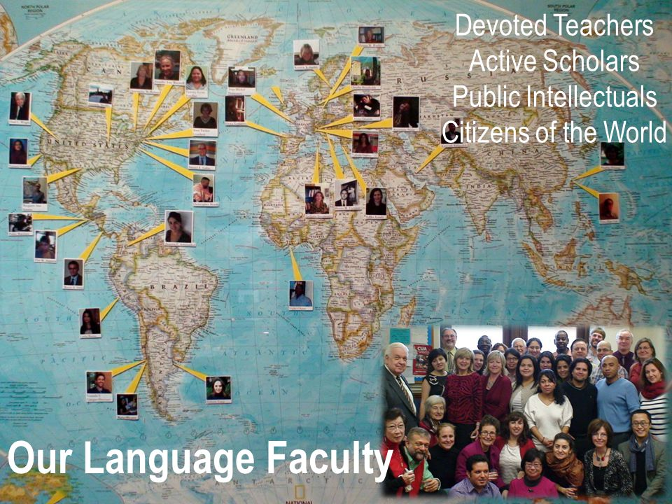 Devoted Teachers Active Scholars Public Intellectuals Citizens of the World Our Language Faculty