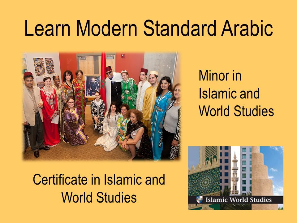 Learn Modern Standard Arabic Certificate in Islamic and World Studies Minor in Islamic and World Studies