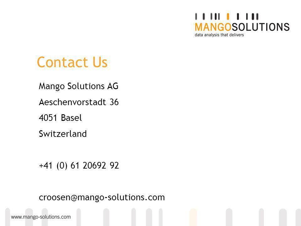 Contact Us Mango Solutions AG Aeschenvorstadt 36 4051 Basel Switzerland +41 (0) 61 20692 92 croosen@mango-solutions.com