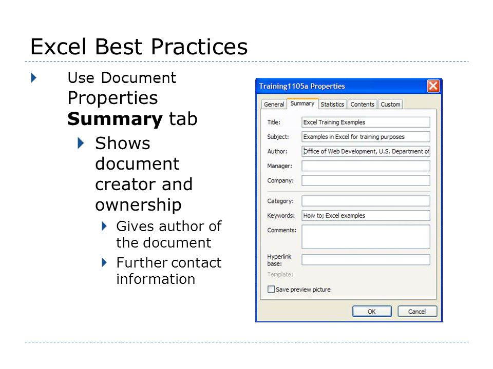 Excel Best Practices Use Document Properties Summary tab Shows document creator and ownership Gives author of the document Further contact information