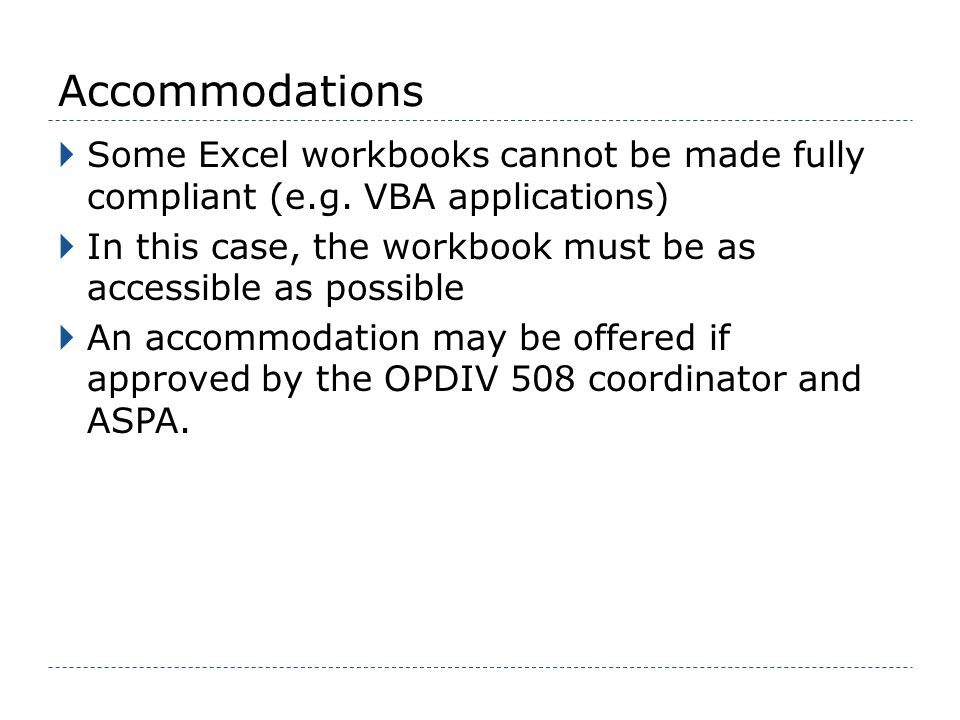 Accommodations Some Excel workbooks cannot be made fully compliant (e.g.