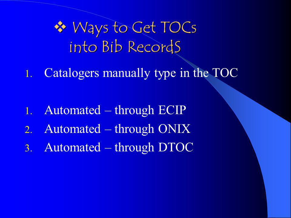DTOC digitized tables of content PROCESS TOCs are digitally scanned into images Images are edited and converted into text using Prime Recognition OCR software Files are HTML coded and mounted on LC web server