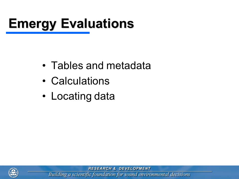 Emergy Evaluations Tables and metadata Calculations Locating data