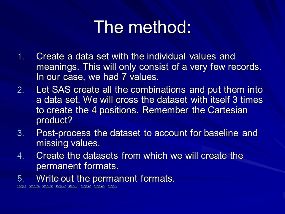 The method: 1. Create a data set with the individual values and meanings.