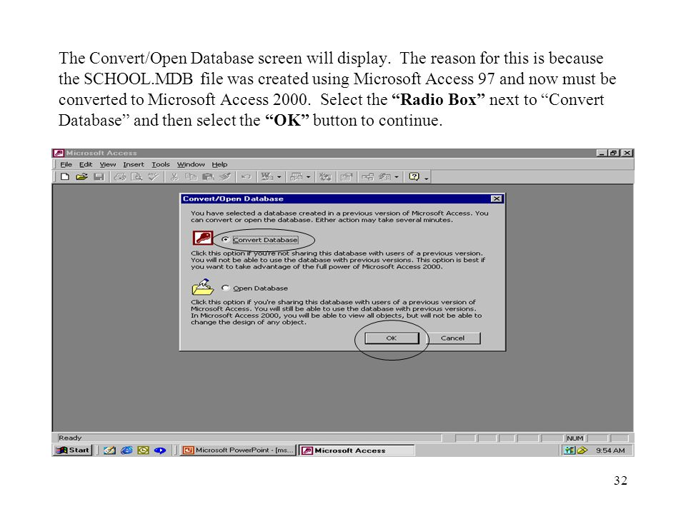 32 The Convert/Open Database screen will display.