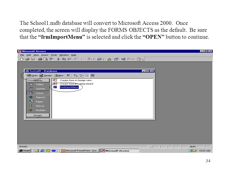 34 The School1.mdb database will convert to Microsoft Access 2000.