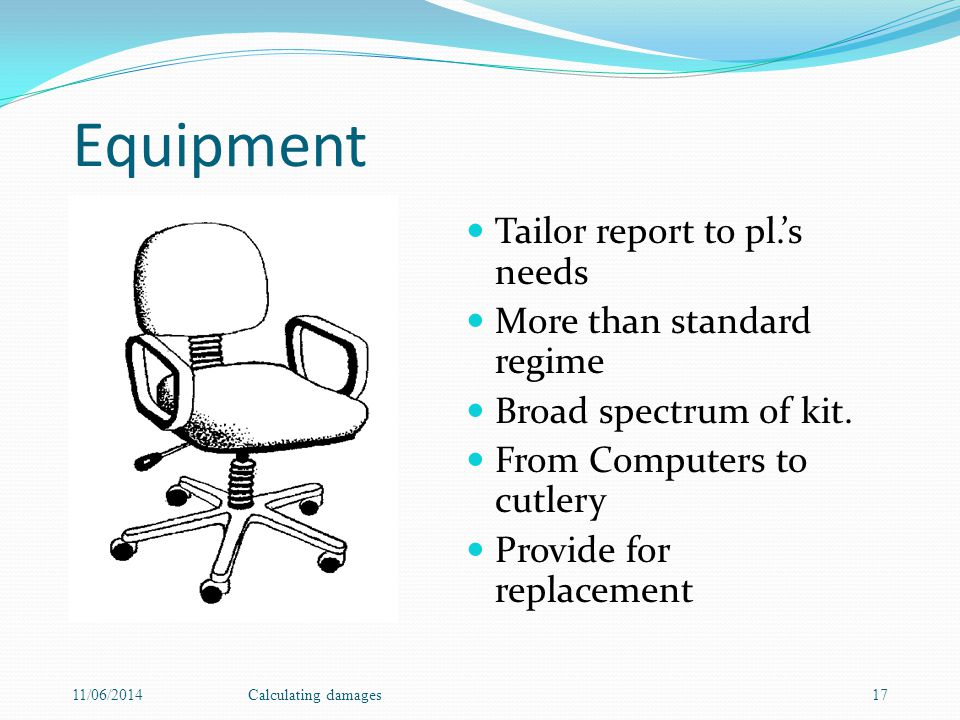 Equipment Tailor report to pl.s needs More than standard regime Broad spectrum of kit.