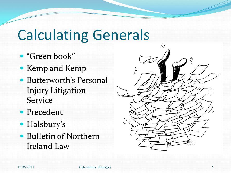 Calculating Generals Green book Kemp and Kemp Butterworths Personal Injury Litigation Service Precedent Halsburys Bulletin of Northern Ireland Law 11/