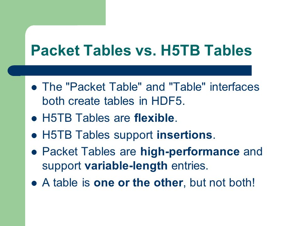 Packet Tables vs. H5TB Tables The