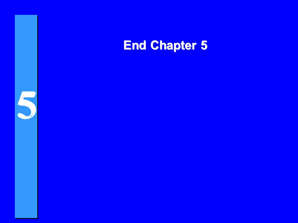 5 5 End Chapter 5