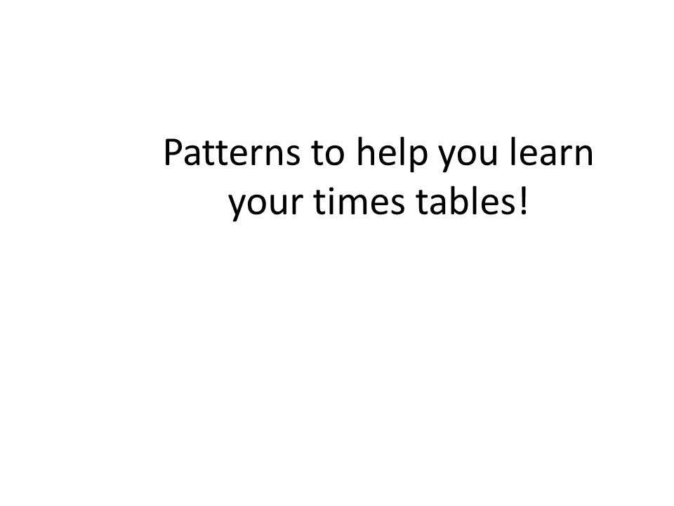 You only need to learn half of your tables.