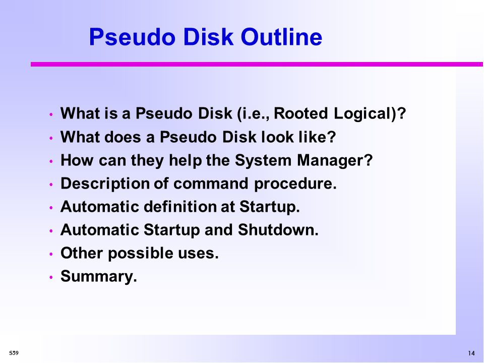 15 S59 What is a Pseudo Disk.Another name for a Rooted Logical.