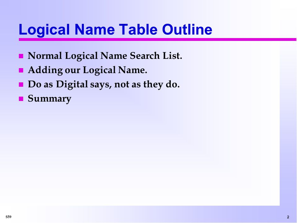 2 S59 Logical Name Table Outline n Normal Logical Name Search List.