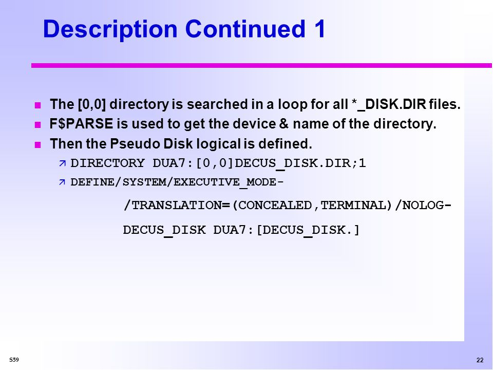 23 S59 Description Continued 2 If P2 was null or STARTUP then the Pseudo Disk is searched for [STARTUP]STARTUP.COM and executed if found.