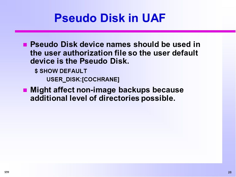 29 S59 Pseudo Disk for DECnet Also can be used for DECnet accounts.