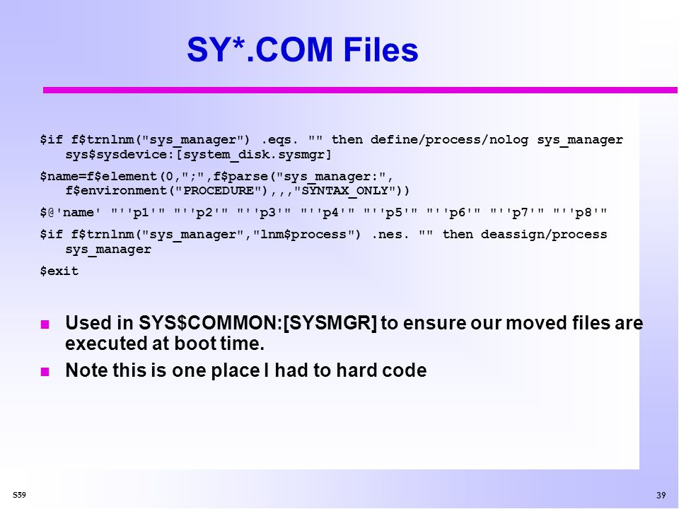 39 S59 SY*.COM Files $if f$trnlnm( sys_manager ).eqs.