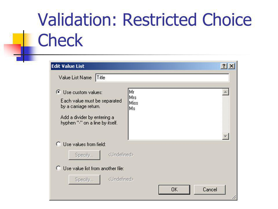 Validation: Restricted Choice Check