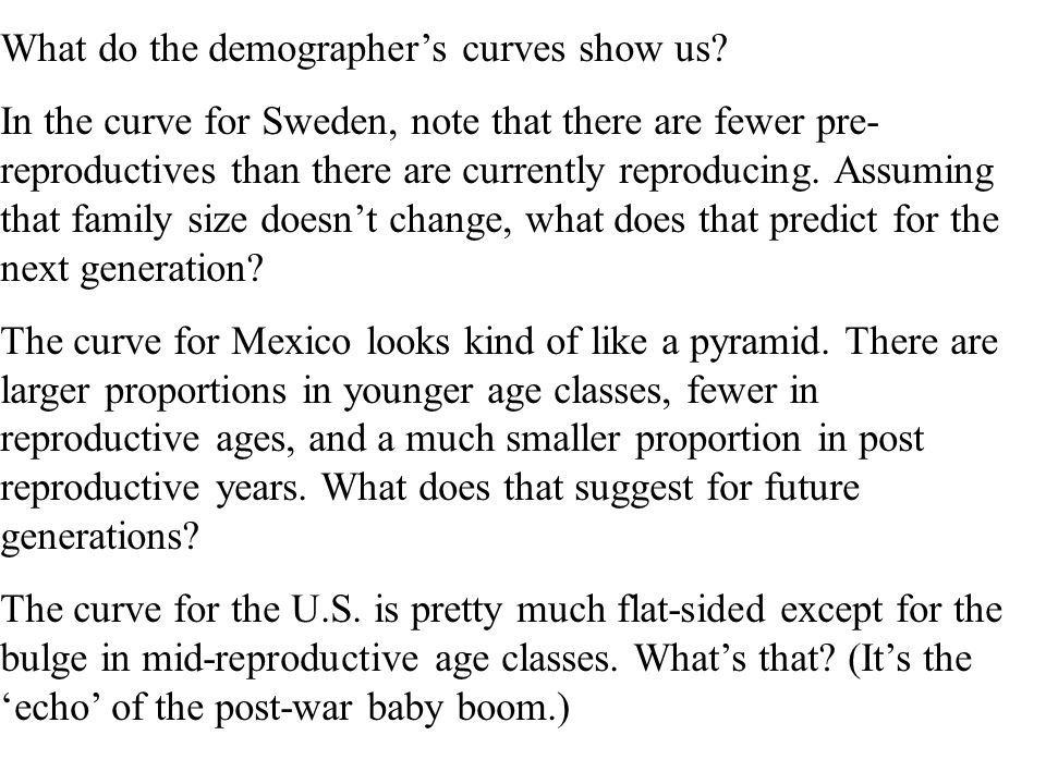 What do the demographers curves show us.
