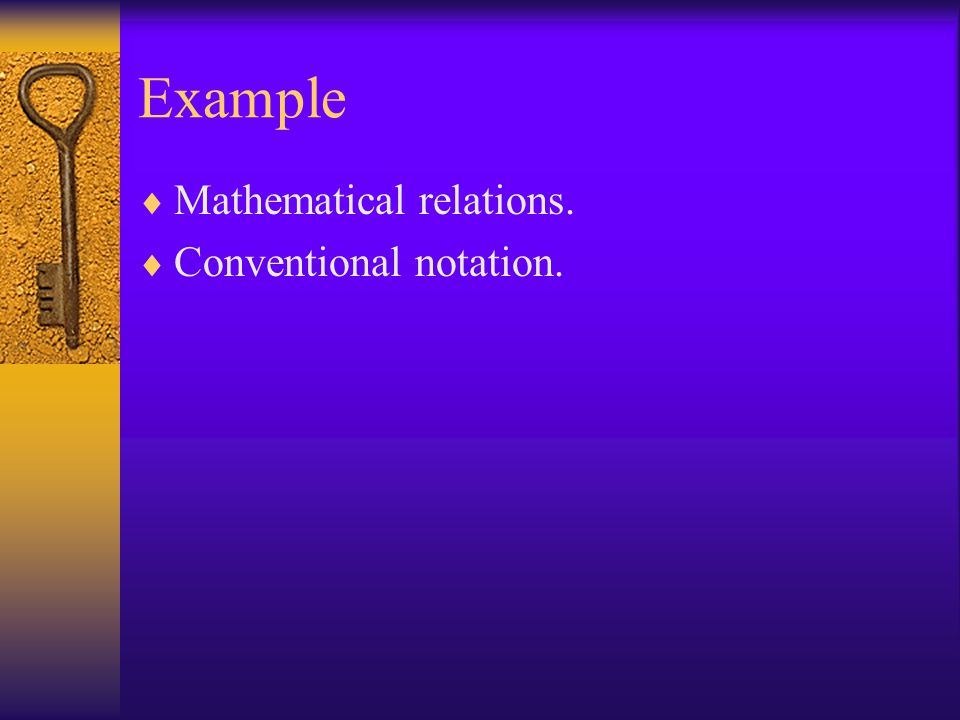 Example Mathematical relations. Conventional notation.