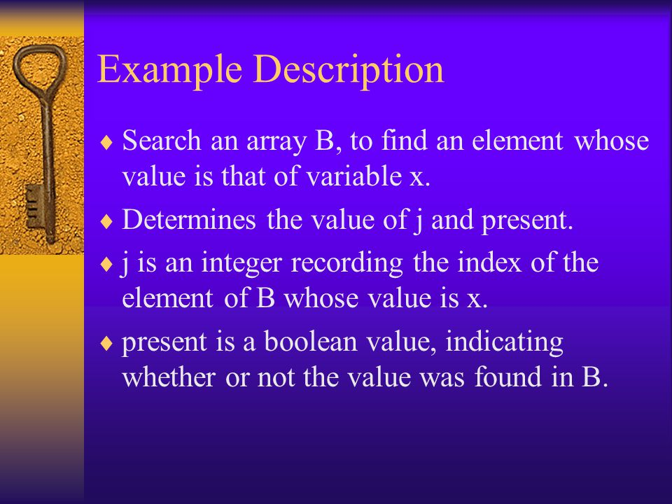 Example Description Search an array B, to find an element whose value is that of variable x.