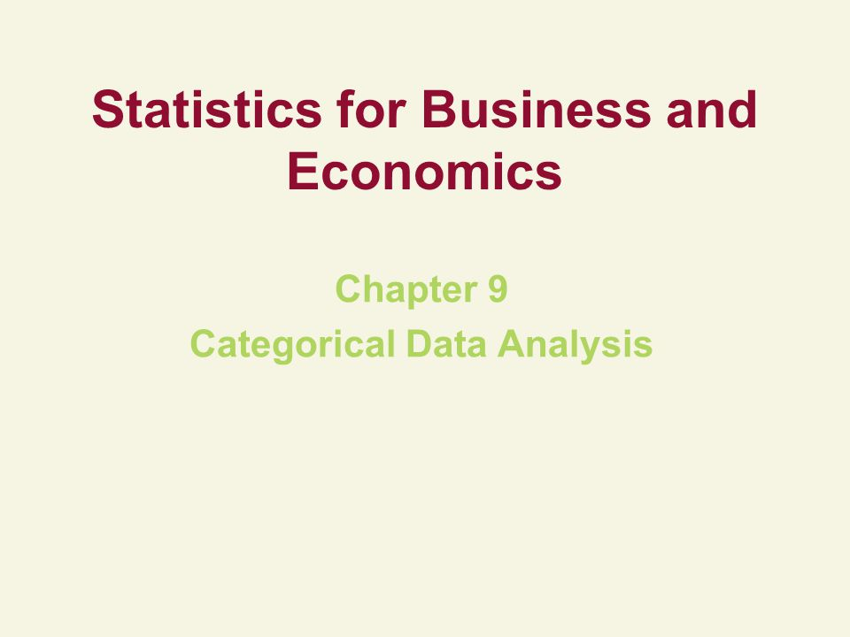 Statistics for Business and Economics Chapter 9 Categorical Data Analysis