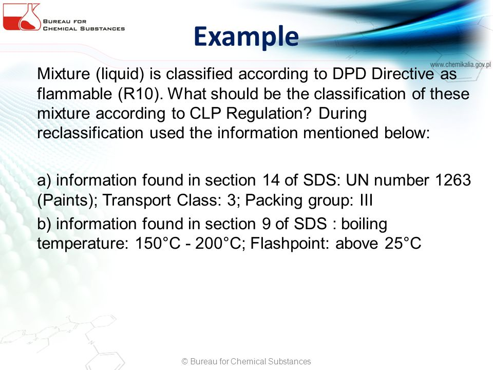 Example Mixture (liquid) is classified according to DPD Directive as flammable (R10).