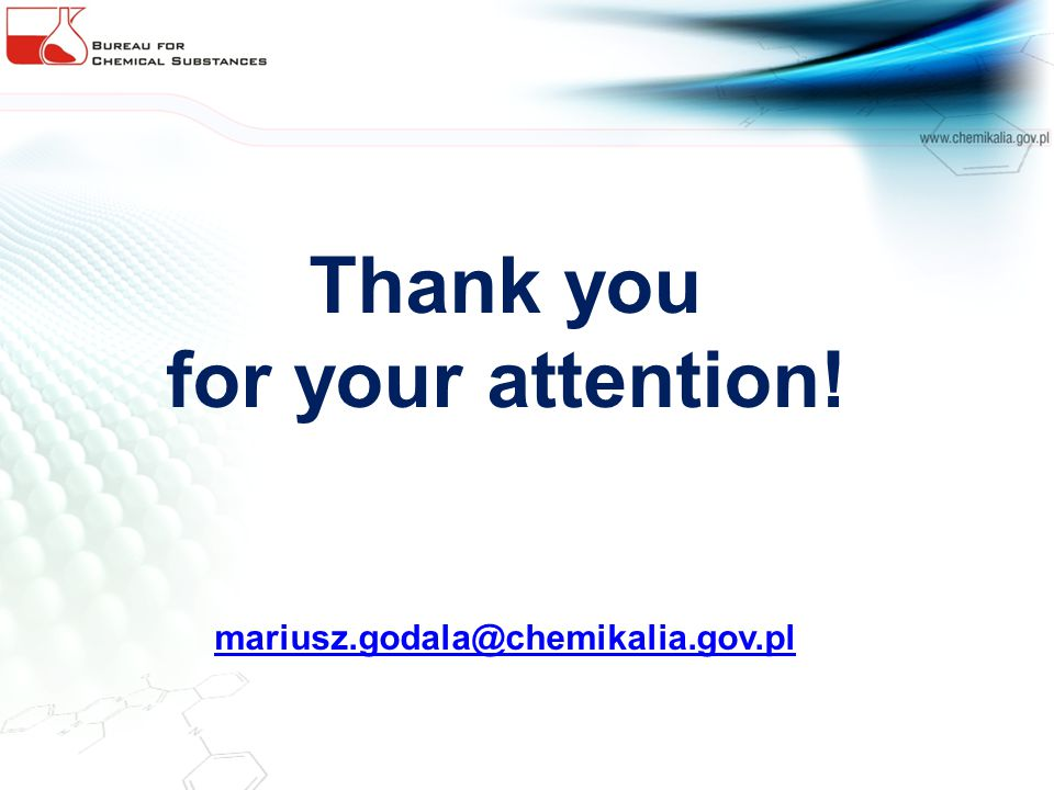 Thank you for your attention! mariusz.godala@chemikalia.gov.pl