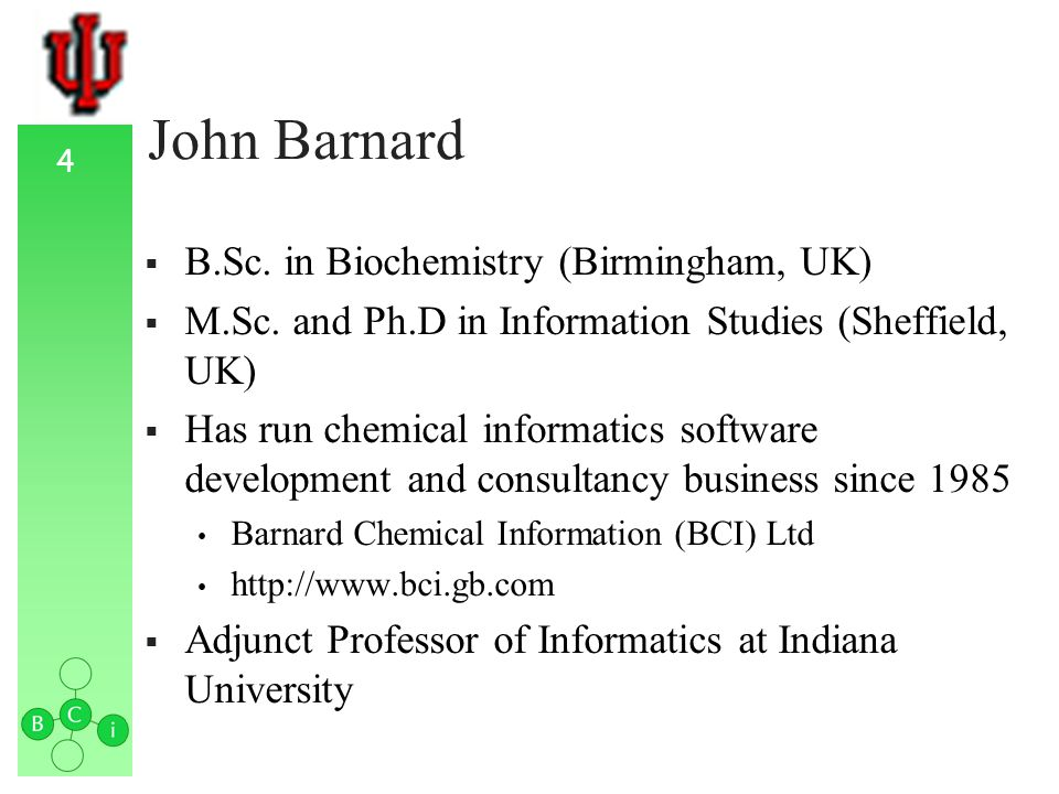 4 John Barnard B.Sc. in Biochemistry (Birmingham, UK) M.Sc.