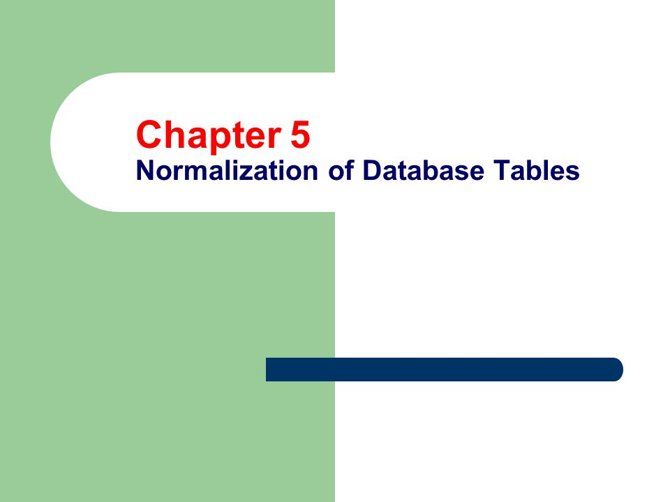 Database Tables and Normalization Normalization is a process for assigning attributes to entities.