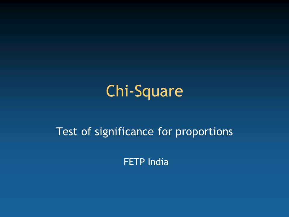 Chi-Square Test of significance for proportions FETP India