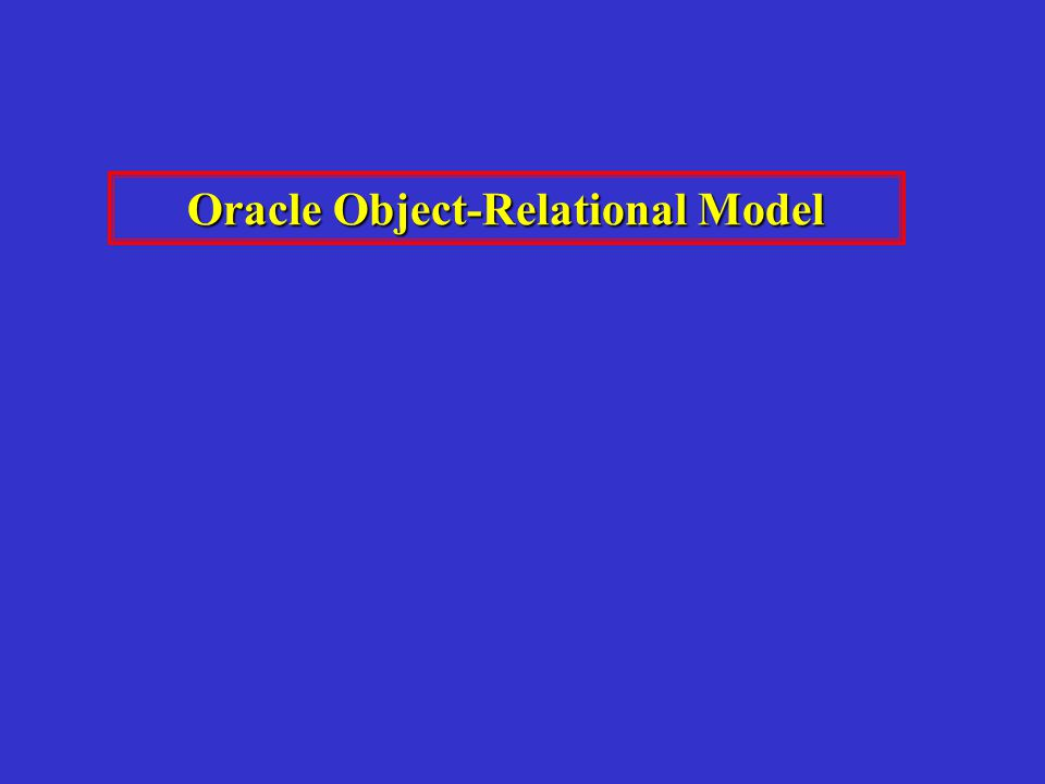 Oracle Object-Relational Model
