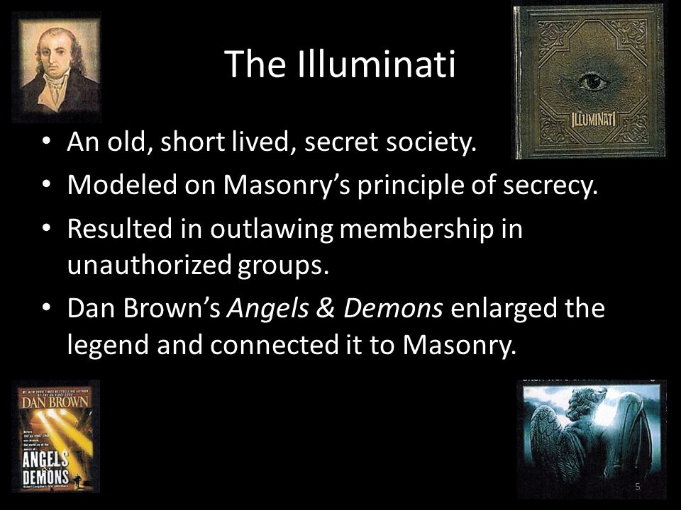 The Illuminati An old, short lived, secret society.