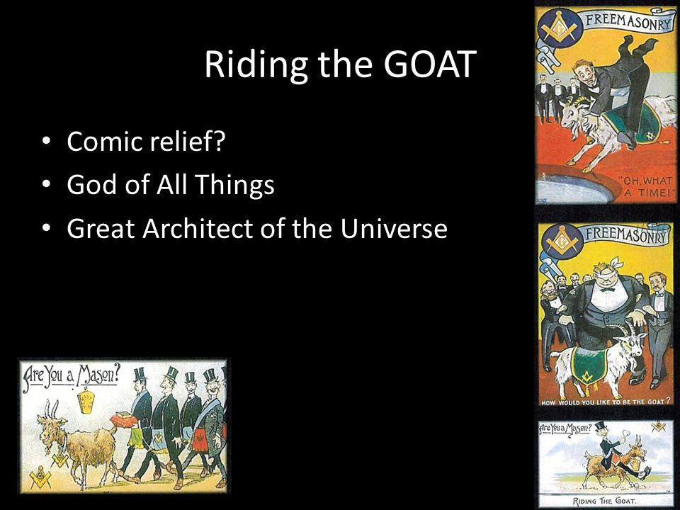 Riding the GOAT Comic relief God of All Things Great Architect of the Universe 9