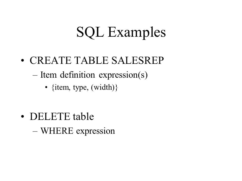 Data Retrieval SELECT list FROM table WHERE condition list - a list of items or * for all items –WHERE - a logical expression limiting the number of records selected –can be combined with Boolean logic: AND, OR, NOT –ORDER may be used to format results