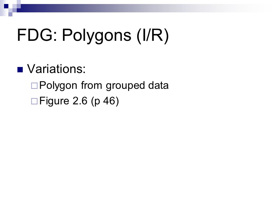 FDG: Polygons (I/R) Variations: Polygon from grouped data Figure 2.6 (p 46)