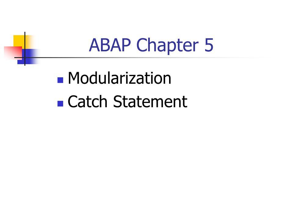 CATCH Statement Report ztest.PARAMETERS: NUM1 TYPE I, NUM2 TYPE I.