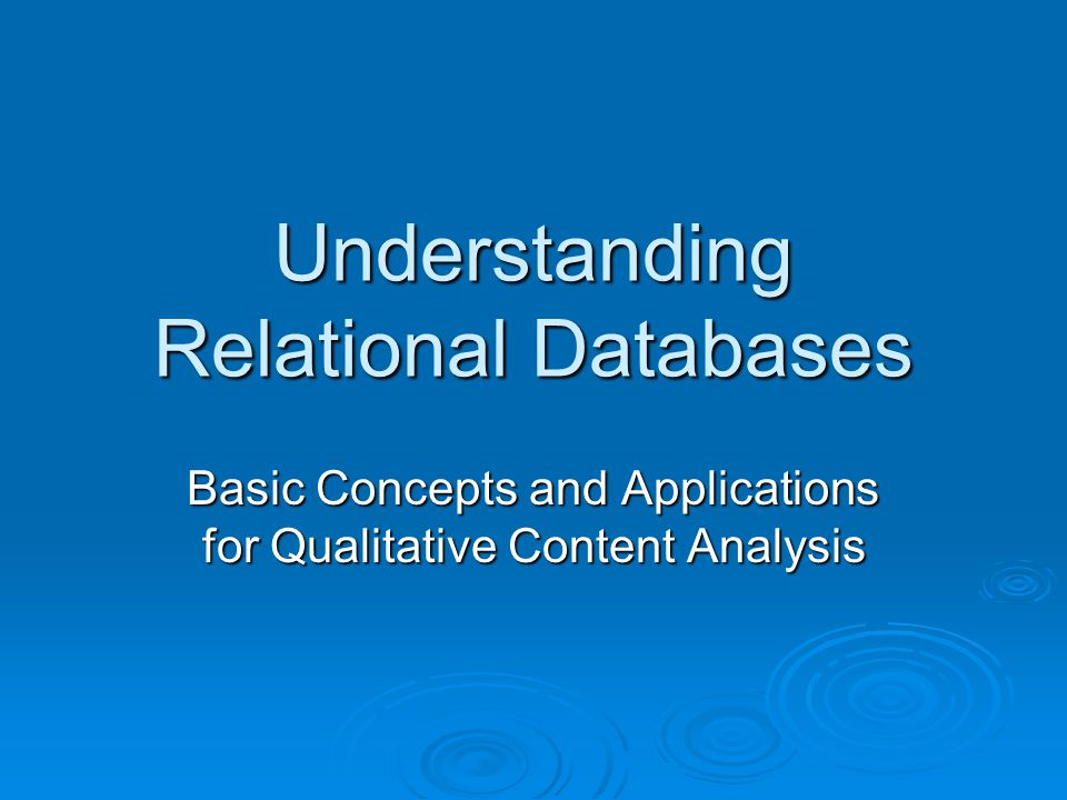 Understanding Relational Databases Basic Concepts and Applications for Qualitative Content Analysis