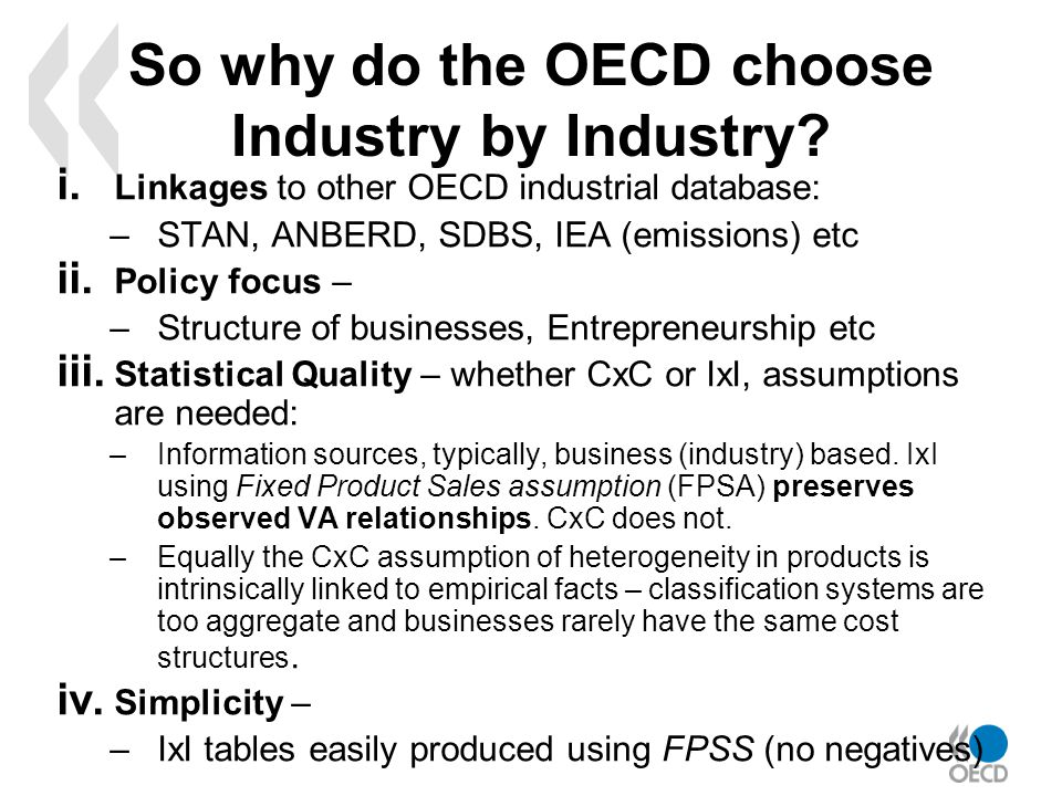 So why do the OECD choose Industry by Industry. i.