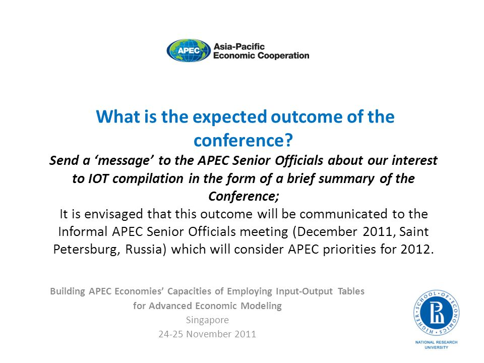What is the expected outcome of the conference? Send a message to the APEC Senior Officials about our interest to IOT compilation in the form of a bri
