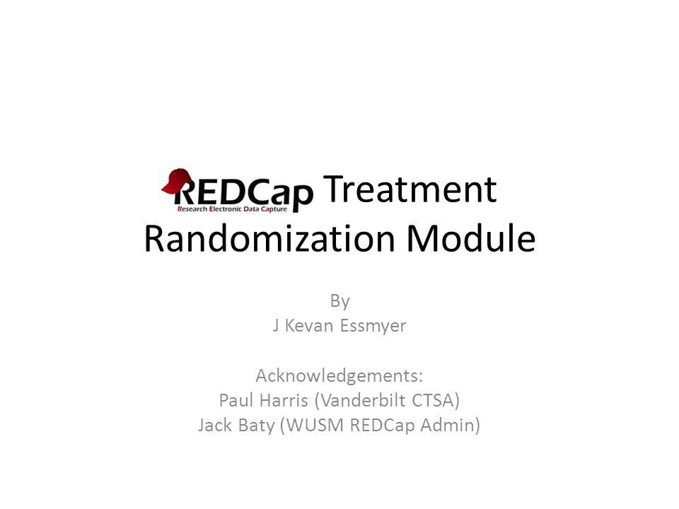Randomization User Rights Randomization Rights – Setup up allocation tables Create and load Trt allocation tables – View current randomization Status Check progress of randomization – Randomize Participant