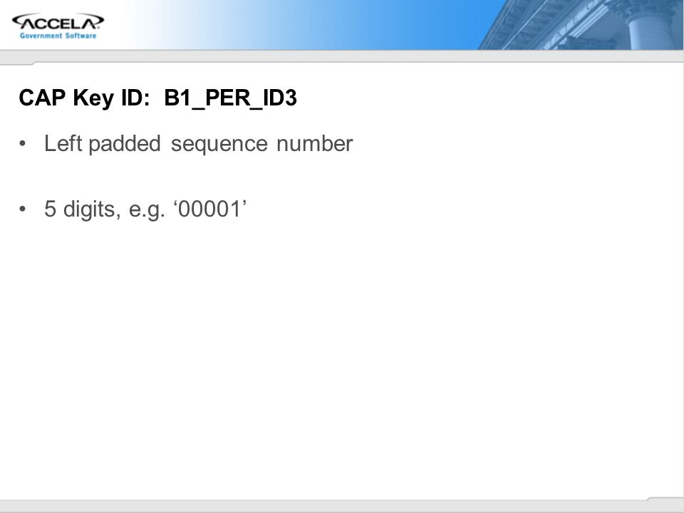 CAP Key ID: B1_PER_ID3 Left padded sequence number 5 digits, e.g. 00001