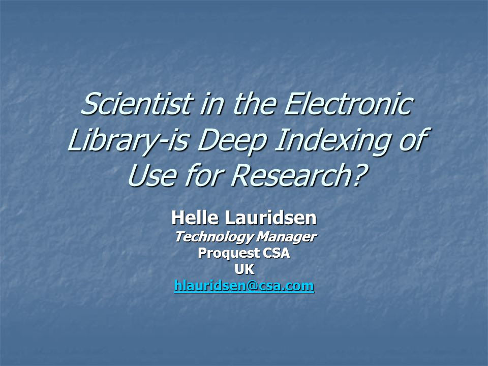Scientist in the Electronic Library-is Deep Indexing of Use for Research.