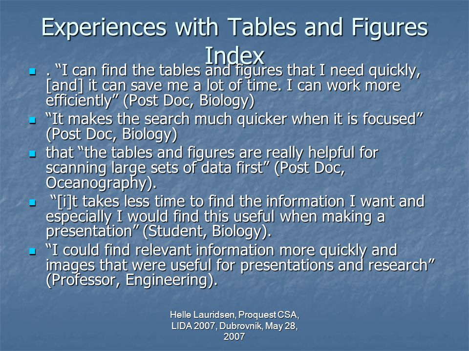 Helle Lauridsen, Proquest CSA, LIDA 2007, Dubrovnik, May 28, 2007 Experiences with Tables and Figures Index.