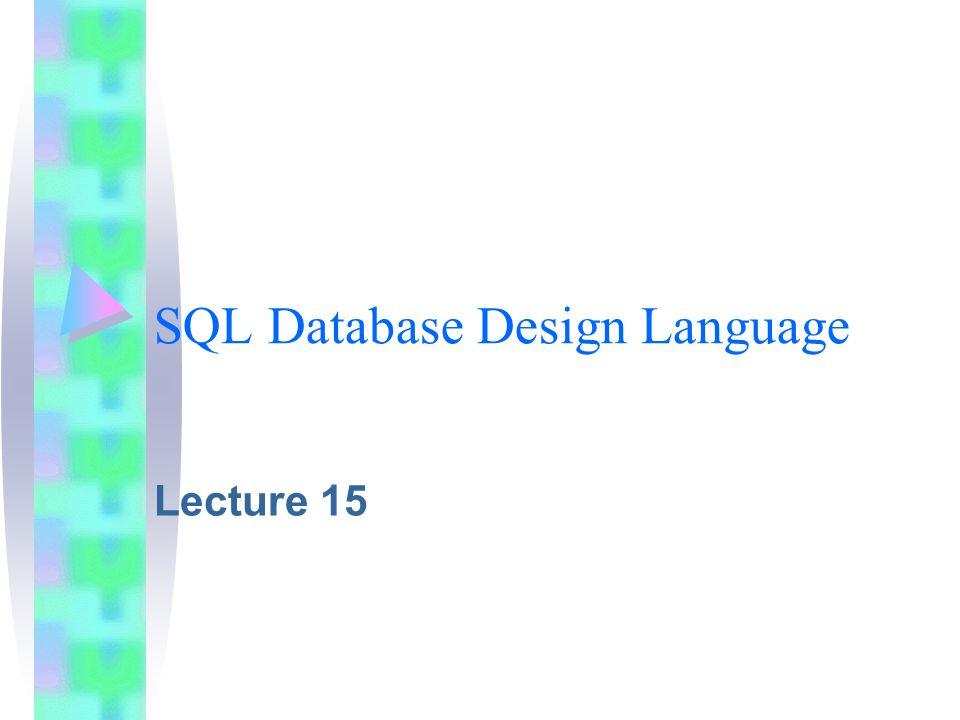 SQL Database Design Language Lecture 15