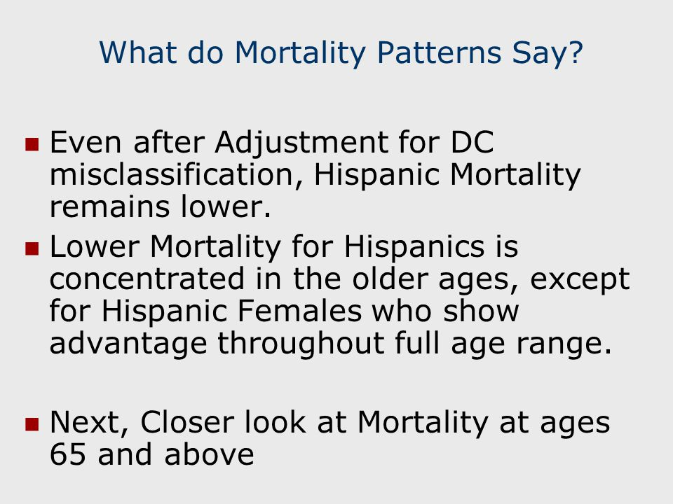 What do Mortality Patterns Say.