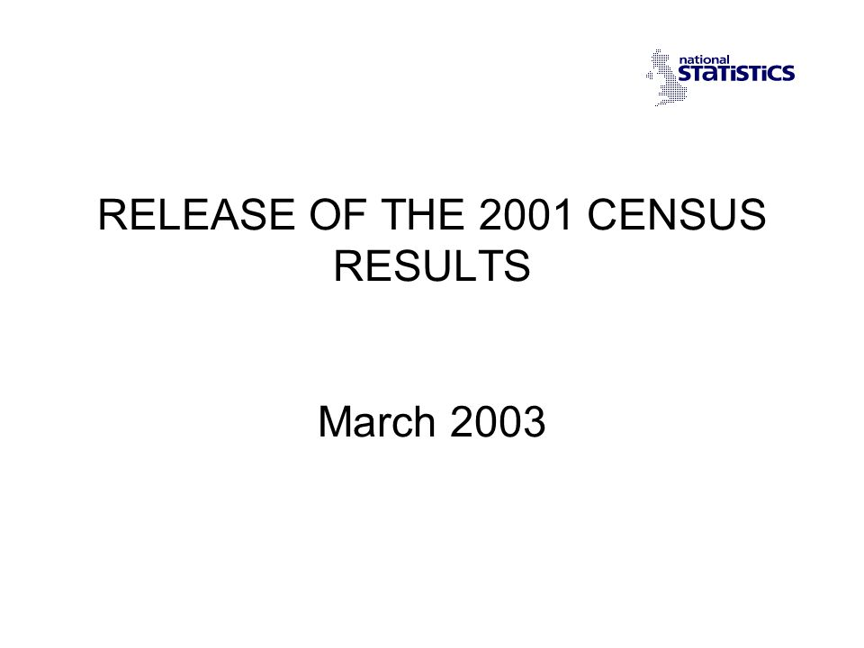 RELEASE OF THE 2001 CENSUS RESULTS March 2003