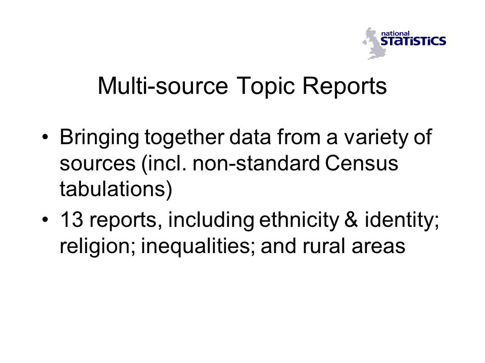 Multi-source Topic Reports Bringing together data from a variety of sources (incl.
